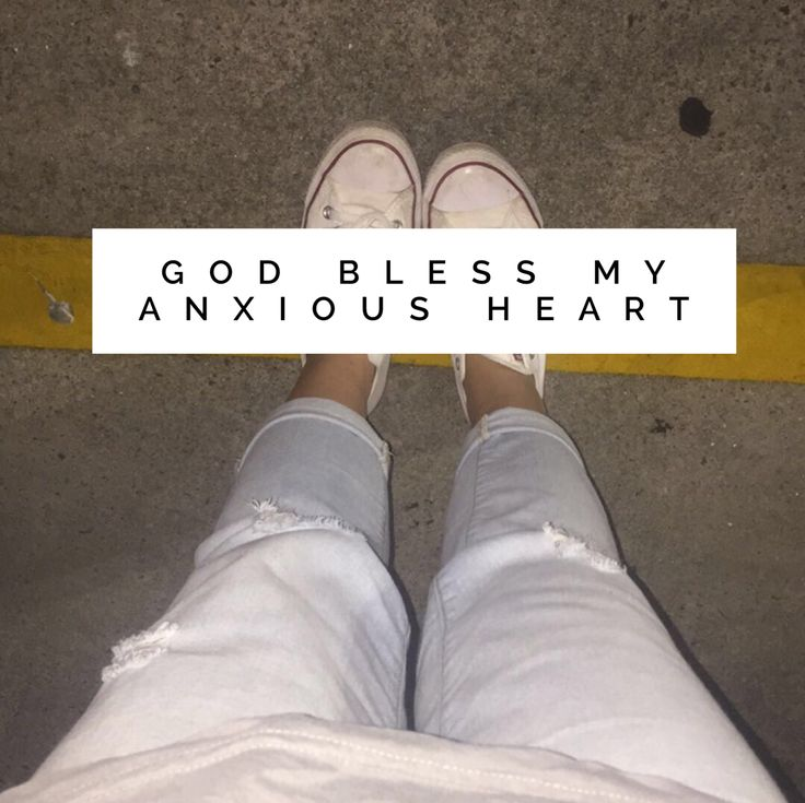 God Bless my Anxious Heart (And 7 Verses to Overcome it)