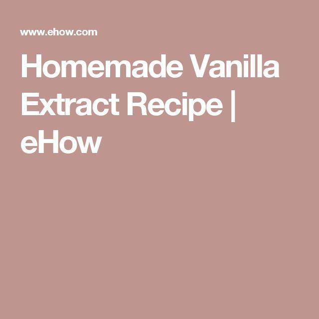 Homemade Vanilla Extract Recipe | eHow