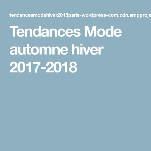 Tendances Mode automne hiver 2017-2018