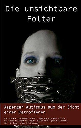Die unsichtbare Folter: Asperger Autismus aus der Sicht e... http://www.amazon.de/dp/3848260271/ref=cm_sw_r_pi_dp_fKVjxb03PV8TG