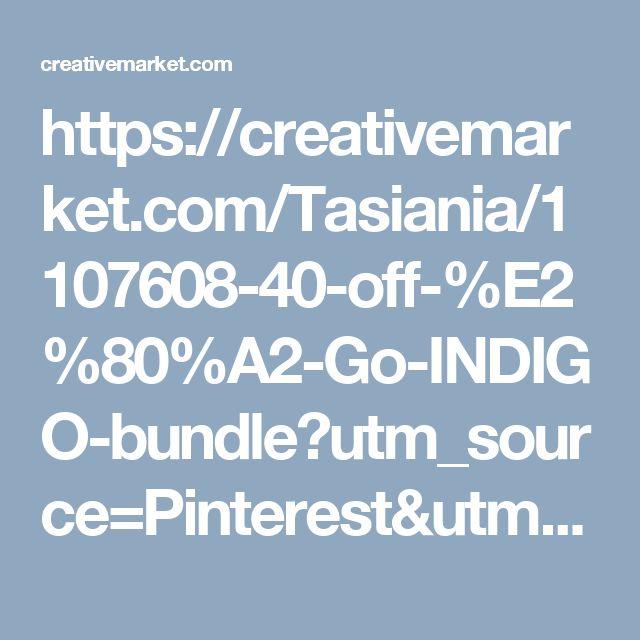 https://creativemarket.com/Tasiania/1107608-40-off-%E2%80%A2-Go-INDIGO-bundle?utm_source=Pinterest&utm_medium=CM Social Share&utm_campaign=Product Social Share&utm_content=40% off • Go INDIGO bundle ~ Patterns on Creative Market