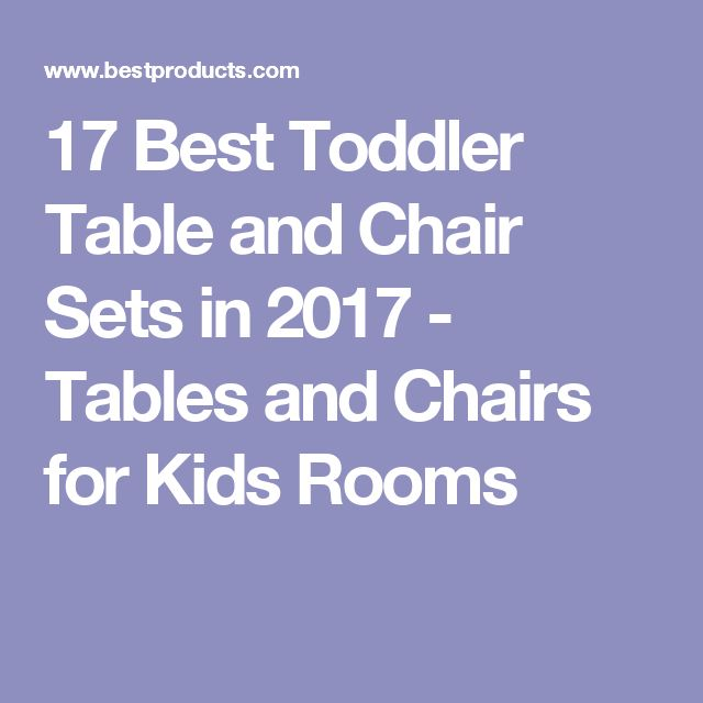 17 Best Toddler Table and Chair Sets in 2017 - Tables and Chairs for Kids Rooms