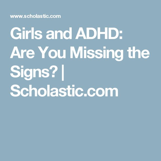 Girls and ADHD: Are You Missing the Signs? | Scholastic.com