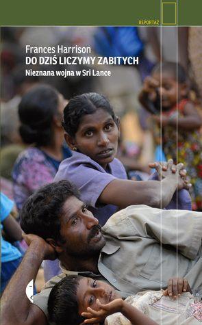 """""""Still Counting the Dead: Survivors of Sri Lanka's Hidden War"""""""