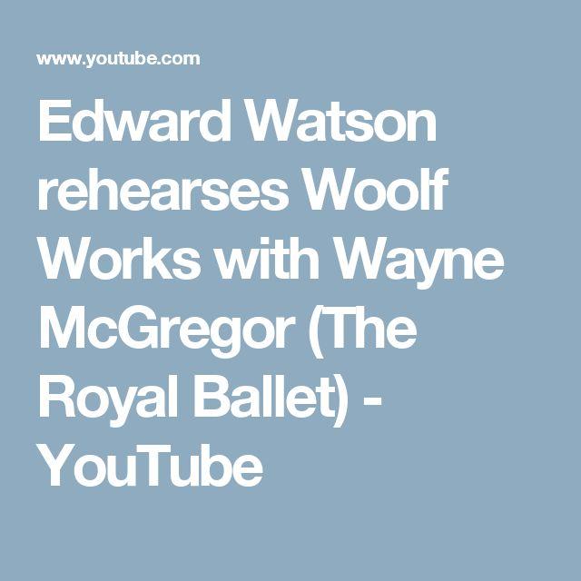 Edward Watson rehearses Woolf Works with Wayne McGregor (The Royal Ballet) - YouTube