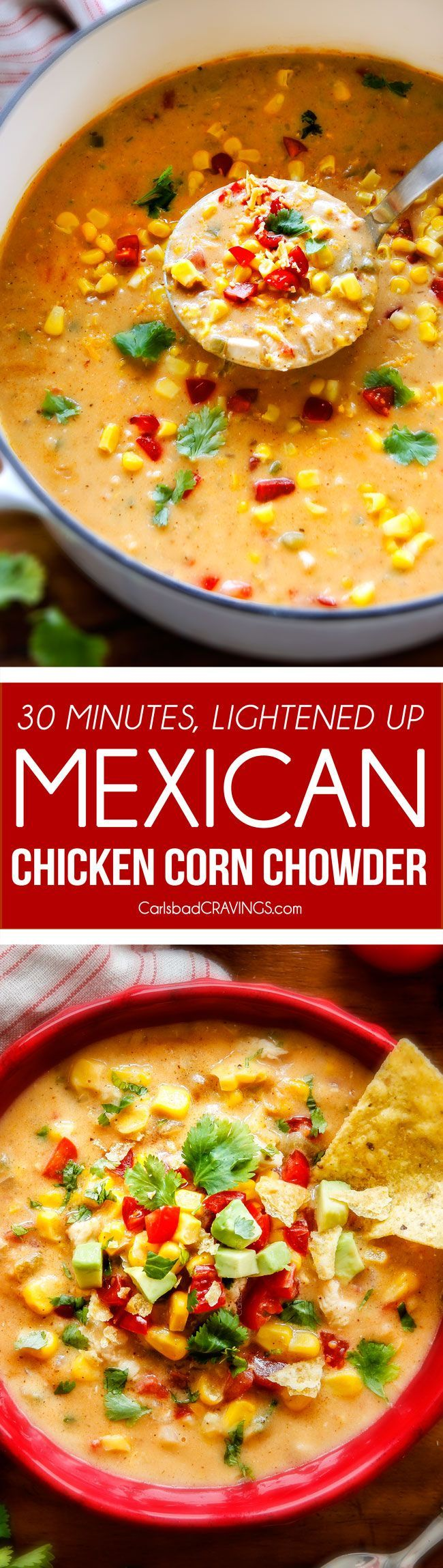 30 Minute LIGHTENED UP Mexican Chicken Corn Chowder is one of my family's favorite soups ever! Its cheesy, creamy (without any heavy cream!), comforting and the layers of flavors are out of this world!  via @carlsbadcraving