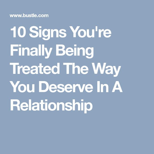 10 Signs You're Finally Being Treated The Way You Deserve In A Relationship