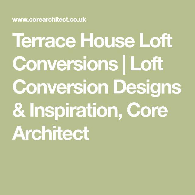 Terrace House Loft Conversions | Loft Conversion Designs & Inspiration, Core Architect