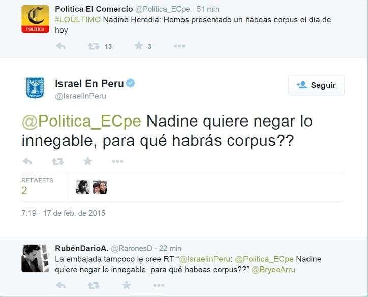 Embajada de Israel se disculpó tras publicar tuit sobre Nadine Heredia. La Embajada de Israel lamenta el tuit que apareció en su cuenta y aclara que no representa - See more at: http://multienlaces.com/embajada-de-israel-se-disculp%c3%b3-tras-publicar-tuit-sobre-nadine-heredia/#sthash.LiaJJuHu.dpuf
