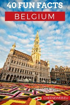 Belgium has a reputation for being a boring little country, but that is wrong. Here are 40 fun facts about Belgium you probably don't know