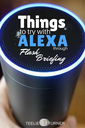 """Things to try with Alexa - www.theteelieblog.com Looking to get more out of Alexa? You can now get a helpful Alexa tip every day as part of your Flash Briefing—just add """"Alexa Things to Try"""" to your personalized list of Flash Briefing sources. #alexaskills"""