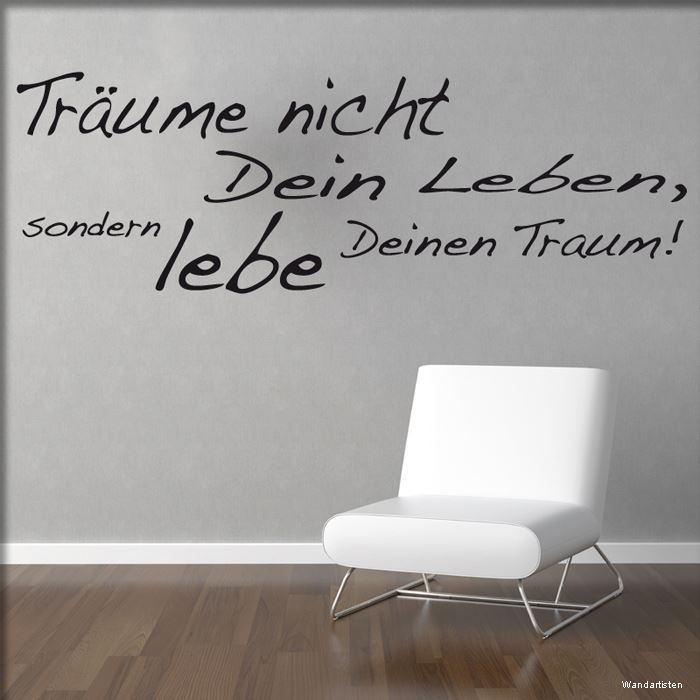 dont dream of your life, but rather live your dream. ;) Deutsche ...