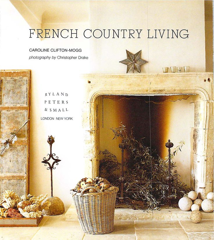 Fireplace styling; French Country Living