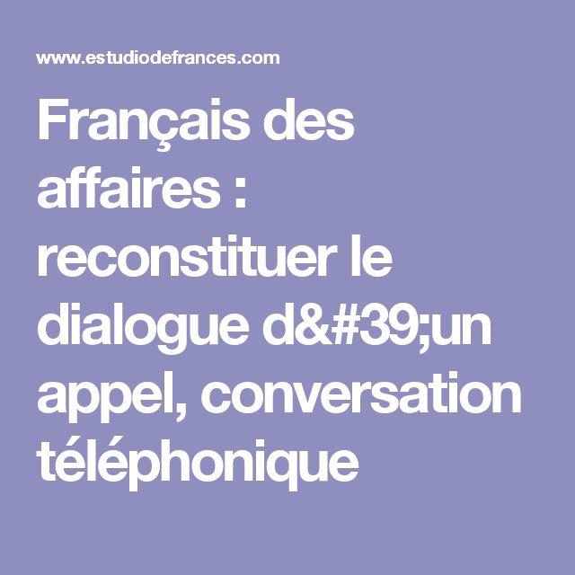 Français des affaires : reconstituer le dialogue d'un appel, conversation téléphonique