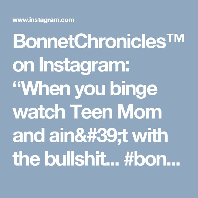"""BonnetChronicles™ on Instagram: """"When you binge watch Teen Mom and ain't with the bullshit... #bonnetchronicles  #BlackMomsDontPlay #BlackMomsBeLike…"""""""