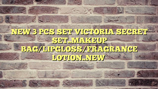 NEW 3 PCS SET VICTORIA SECRET SET..MAKEUP BAG/LIPGLOSS/FRAGRANCE LOTION..NEW - http://thisissnews.com/new-3-pcs-set-victoria-secret-set-makeup-baglipglossfragrance-lotion-new/