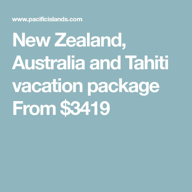 New Zealand, Australia and Tahiti vacation package From $3419