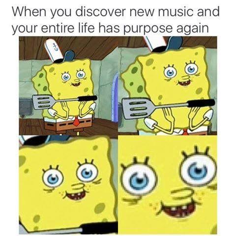 that feeling. Cuando escuchas una canción nueva. Cara de Bob esponja