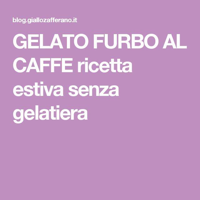 GELATO FURBO AL CAFFE ricetta estiva senza gelatiera