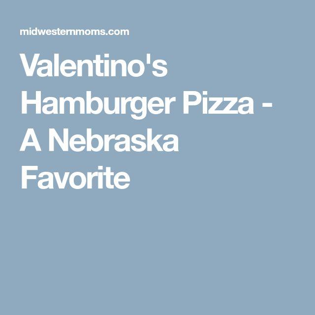 Valentino's Hamburger Pizza - A Nebraska Favorite
