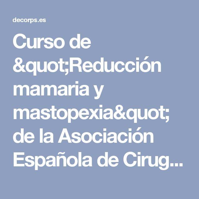 """Curso de """"Reducción mamaria y mastopexia"""" de la Asociación Española de Cirugía Estética Plástica (AECEP)"""