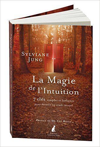 Amazon.fr - La magie de l'intuition - Sylviane JUNG - Livres