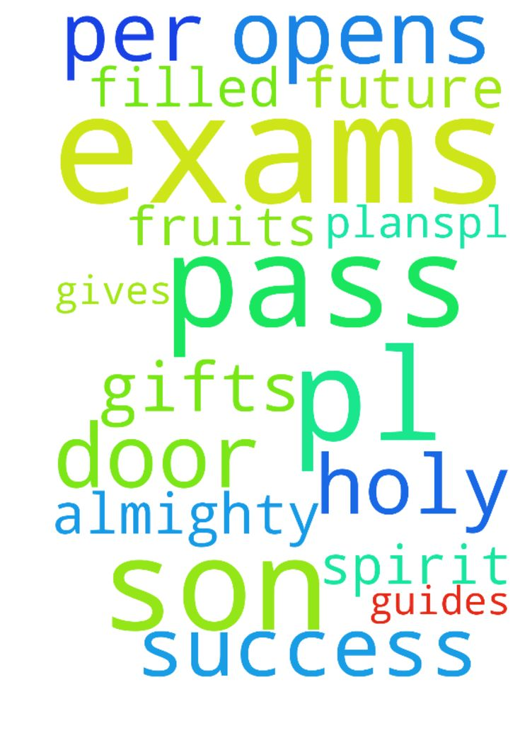 Pl pray for my son to pass all his exams and that God - Pl pray for my son to pass all his exams and that God Almighty opens a door for his future as per his plans.Pl pray that he will b filled with fruits n gifts of Holy Spirit guides him and gives success in all his exams Posted at: https://prayerrequest.com/t/sya #pray #prayer #request #prayerrequest
