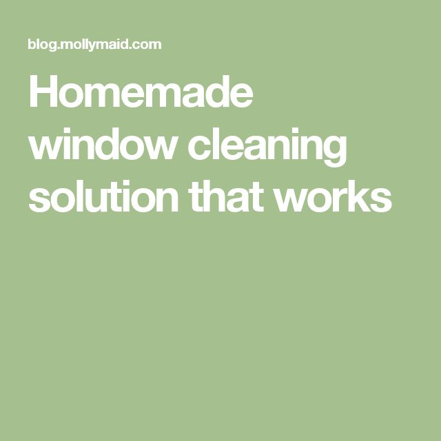 Homemade window cleaning solution that works