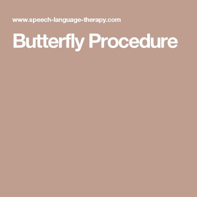 Butterfly Procedure