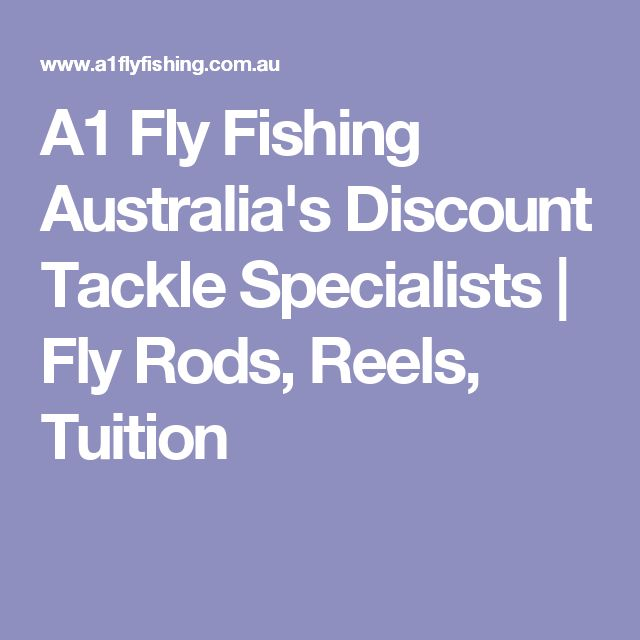 A1 Fly Fishing Australia's Discount Tackle Specialists | Fly Rods, Reels, Tuition