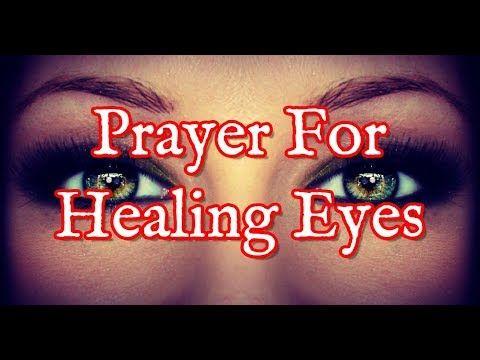 Prayer For Eyes - Healing Prayer For Your Eyes - YouTube | Healing