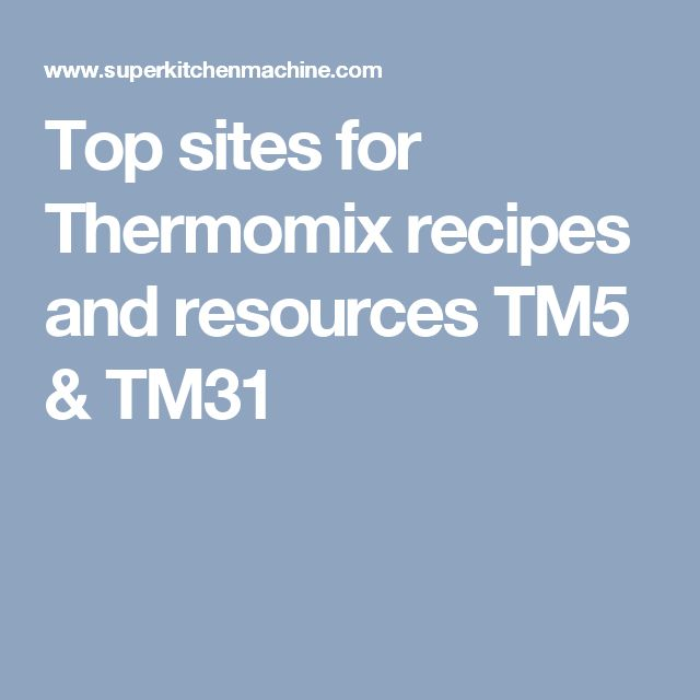Top sites for Thermomix recipes and resources TM5 & TM31