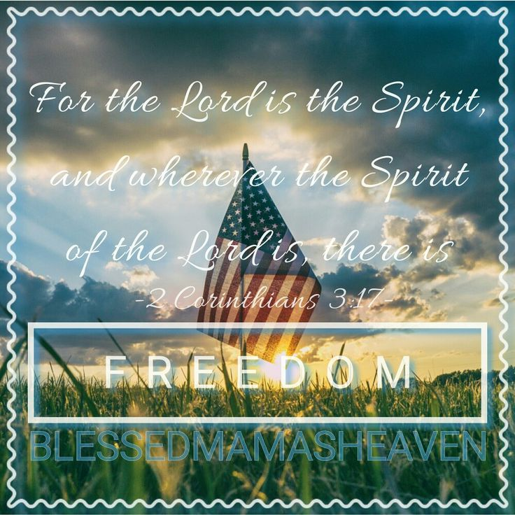 Blessed to live in a free country.. Blessed to have brave men & women who fight for our freedoms. In God we must trust   Have a safe & blessed 4th of July!  For the Lord is the Spirit, and wherever the Spirit of the Lord is, there is freedom. {2 Corinthians 3:17} Facebook.com.com/blessedmamasheaven #4thOfJuly #IndependenceDay #Faith #Love #Gratitude #InGodWeTrust #Amen #Freedom #Blessed #LandOfTheFree #BibleVerse #GodlyWisdom