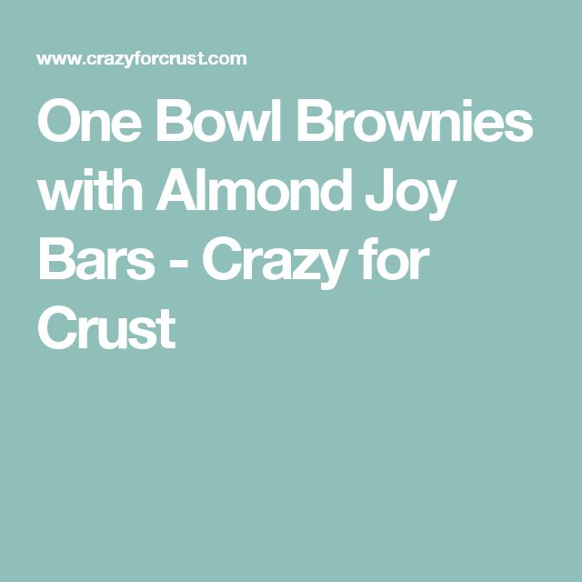 One Bowl Brownies with Almond Joy Bars - Crazy for Crust