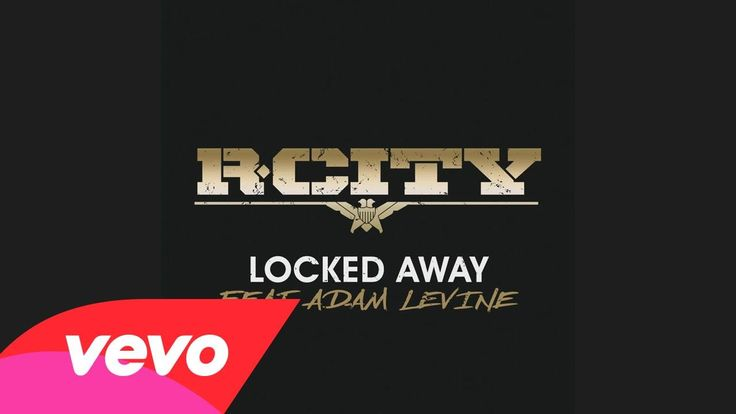 R. City - Locked Away (Audio) ft. Adam Levine