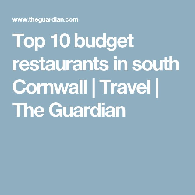 Top 10 budget restaurants in south Cornwall | Travel | The Guardian