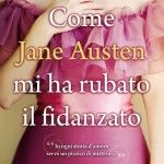 Come Jane Austen mi ha rubato il fidanzato // Book review