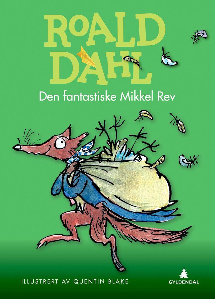 Den fantastiske Mikkel Rev - Roald Dahl Quentin Blake Tor Edvin Dahl