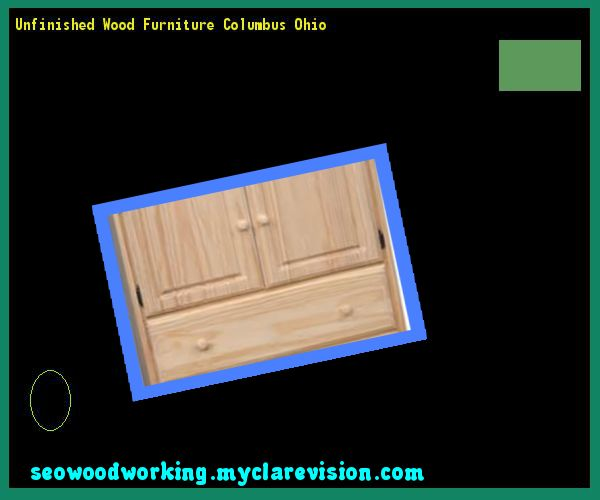 unfinished wood furniture columbus ohio woodworking plans and projects
