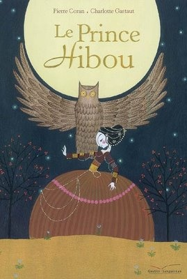 'Le Prince Hibou' by Pierre Coran and Charlotte Gastaut