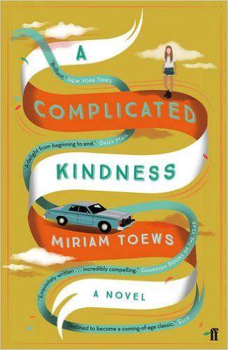 A Complicated Kindness: Amazon.co.uk: Miriam Toews: 9780571326075: Books