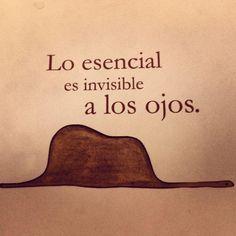 Lo esencial es invisible a los ojos. -El Principito. Recuerda las frases más célebres en... http://www.1001consejos.com/frases-del-principito/