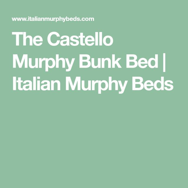The Castello Murphy Bunk Bed | Italian Murphy Beds