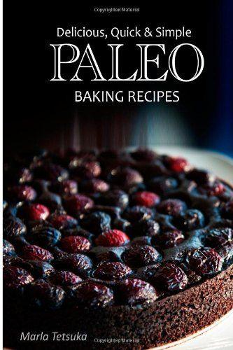 (Paleo Diet Corn) Paleo Baking Recipes - Delicious, Quick & Simple Paleo Recipes (Volume 6) #paleo #diet #recipe