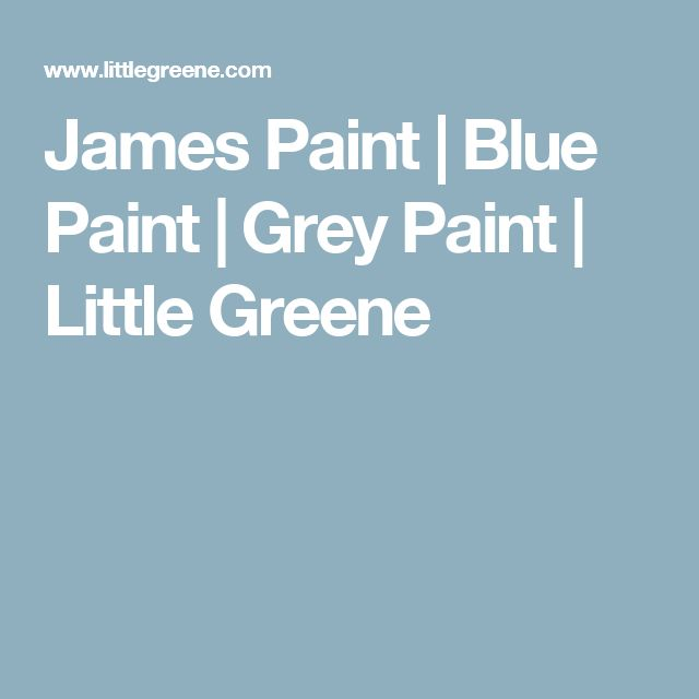 James Paint | Blue Paint | Grey Paint | Little Greene