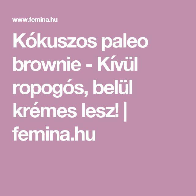 Kókuszos paleo brownie - Kívül ropogós, belül krémes lesz! | femina.hu