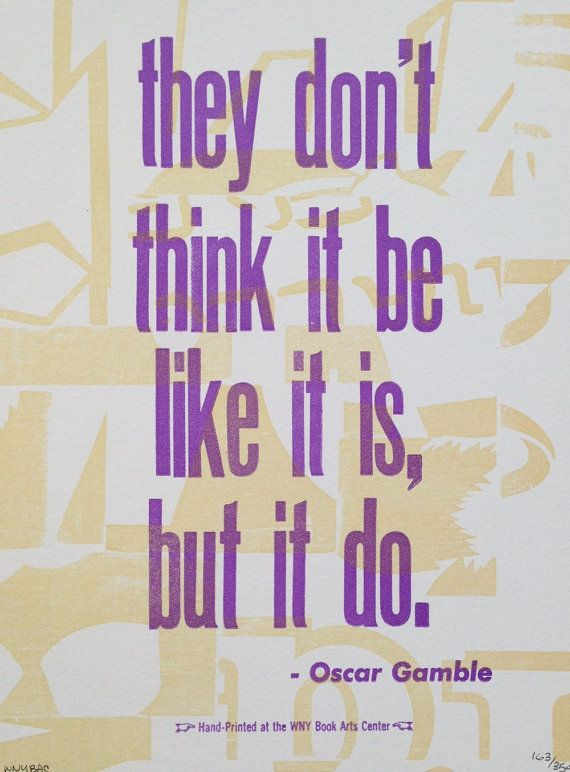 Oscar Gamble Quote Letterpress Print by wnybac on Etsy, $20.00