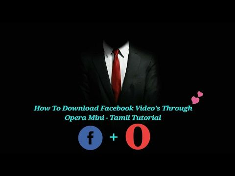 How To Download Facebook Video's Through Opera Mini App Tamil Tutorial - (More Info on: http://LIFEWAYSVILLAGE.COM/videos/how-to-download-facebook-videos-through-opera-mini-app-tamil-tutorial/)