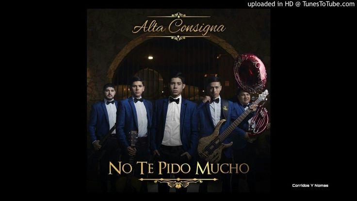 Alta Consigna - No Te Pido Mucho (Estudio 2017)