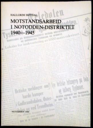 Høydal, Hallgrim: Motstandsarbeid i Notodden-distriktet 1940 - 1945 - brukt bok
